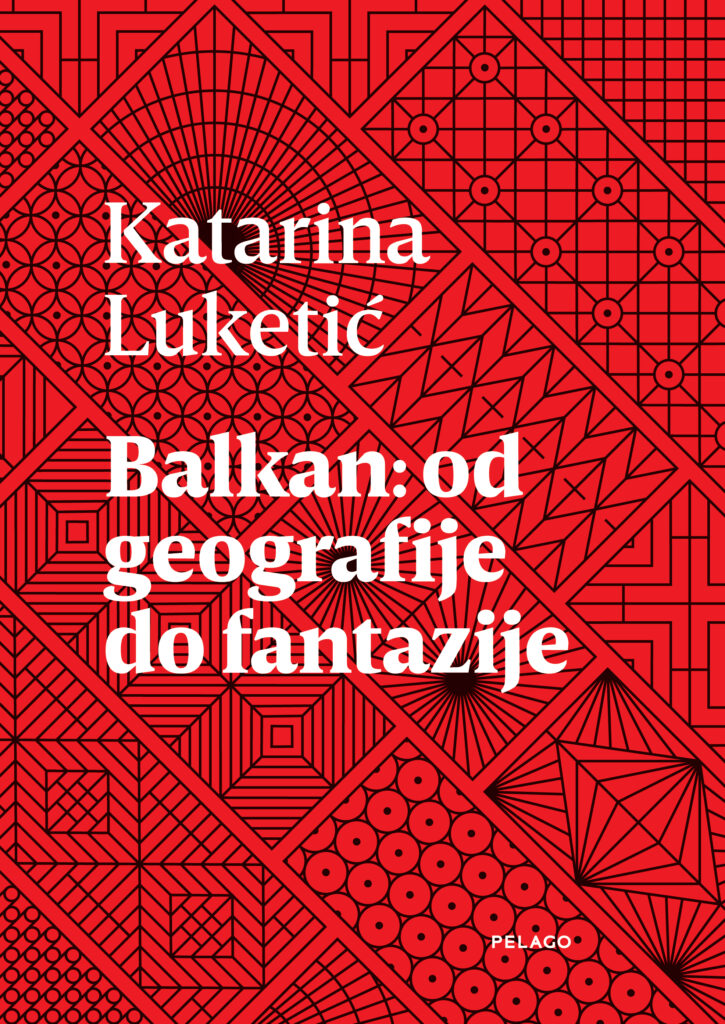 Balkan: Od geografije do fantazije